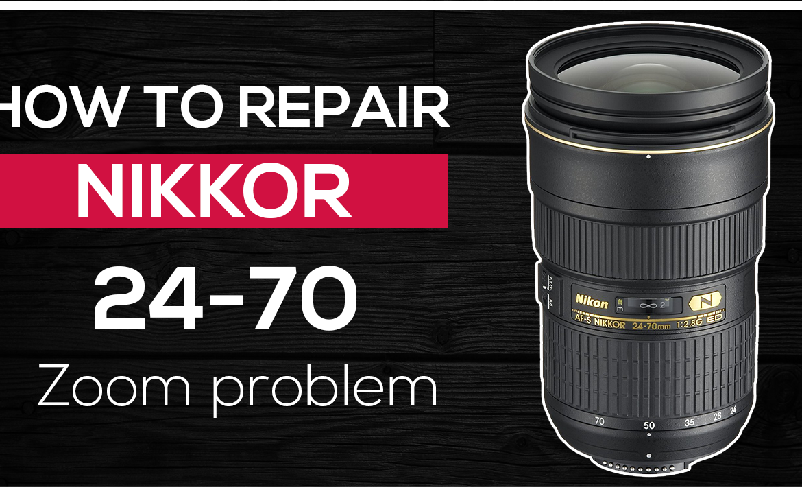 Lens Repair Nikkor 24-70mm f/2.8 g ED NV